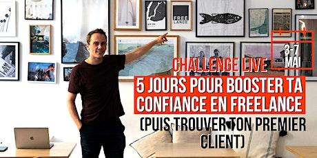 Challenge : 5 jours pour booster ta confiance en Freelance (à distance) tickets