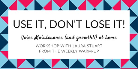 Use It, Don't Lose It! Vocal maintenance (and growth!) at home tickets