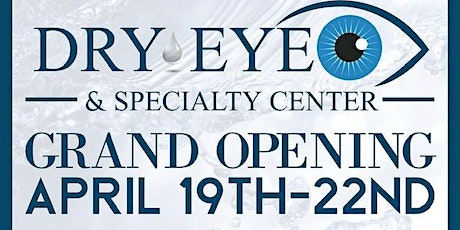 Dry Eye & Specialty Center Grand Opening tickets
