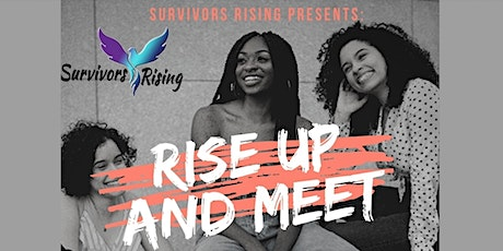 Survivors Rising: Rise Up and Meet tickets
