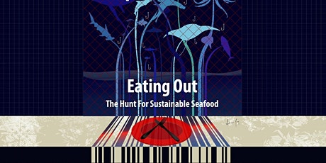 Earth First Friday: THE HUNT FOR SUSTAINABLE SEAFOOD tickets