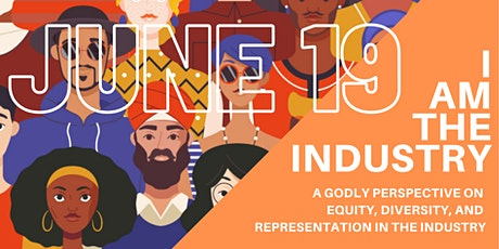 I AM THE INDUSTRY- Godly Perspective on Equity in the Industry tickets