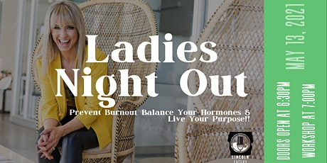 Ladies Night Out: No More Burnout, Balancing Hormones & Living Your Purpose tickets