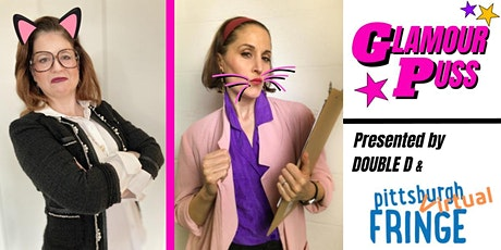 GLAMOUR PUSS at the Pittsburgh Virtual Fringe Festival tickets
