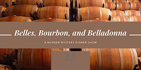 Belles, Bourbon and Belladonna - A Murder Mystery Dinner tickets