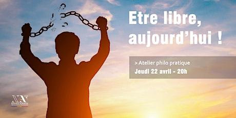 Atelier participatif : Etre libre, aujourd'hui ! billets
