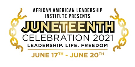 2021 African American Leadership Awards Celebrates Juneteenth tickets