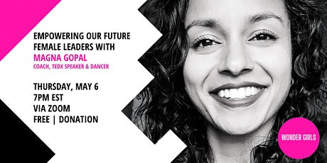 WONDER GIRLS: Empowering Our Future Female Leaders with Magna Gopal tickets