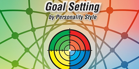 Goal Setting by Personality Style ... Train-The-Trainer Inaugural Workshop tickets