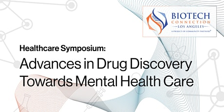 Healthcare Symposium: Advances in Drug Discovery Towards Mental Health Care tickets