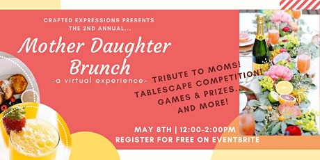 Mother Daughter Brunch presented by Crafted Expressions tickets