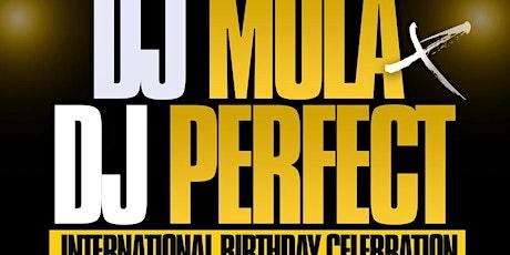 DJ Mula X DJ Perfect International birthday celebration tickets