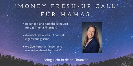 """Money Fresh-Up-Call"" für Mamas 04 Tickets"