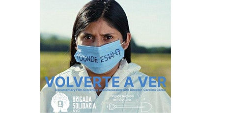 """Volverte a ver"" Doc Screening + Discussion with Carolina Corral tickets"