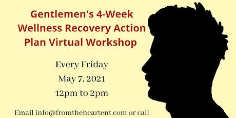 Gentlemen's Wellness Recovery Action Plan Virtual Workshop tickets