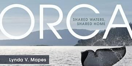 """Lynda V. Mapes and friends, """"Orca"""" Book Launch event tickets"""