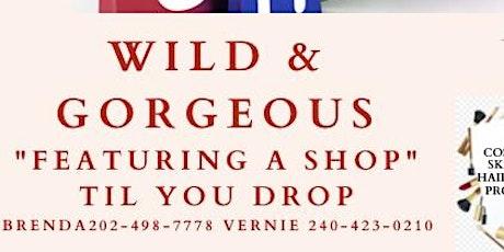WILD & GORGEOUS  POP UP SHOP tickets