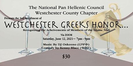The 3rd Installment of Westchester GREEKS Honor... tickets