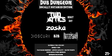 Dub Dungeon - Socially Distanced Edition w/ Two Attics tickets