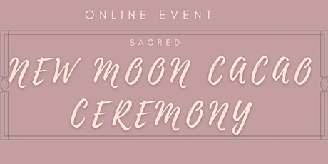 Online Sacred New Moon Cacao Ceremony tickets