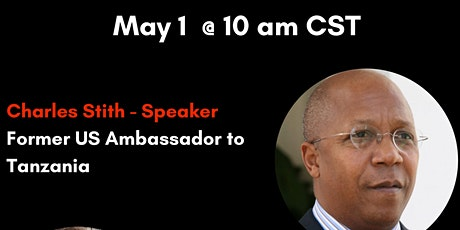 Ambassador Series: May - with Amb. Charles Stith tickets