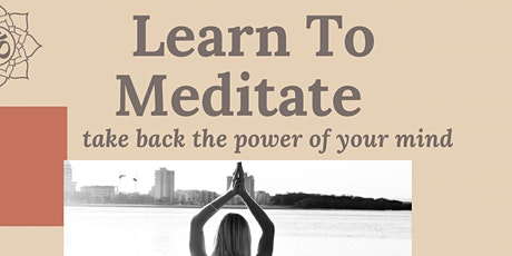Learn To Meditate & Take Back The Power Of Your Mind tickets