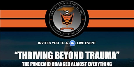 Thriving Beyond Trauma:  The Pandemic Changed Almost Everything tickets