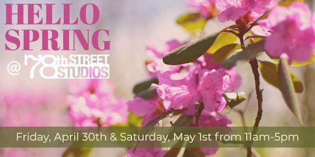 Hello Spring at 78th Street Studios tickets