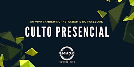 Culto Presencial Bola de Neve Ribeirão Preto 18 de Abril ingressos