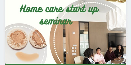 Home Care Start Up Seminar tickets