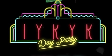 IYKYK Day Party tickets