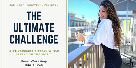 """The Ultimate Challenge""- Give Yourself a Break While Taking On the World tickets"