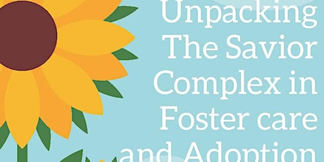 Unpacking The Savior Complex in Foster Care and Adoption tickets