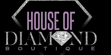 House of Diamond Boutique Grand Opening! tickets