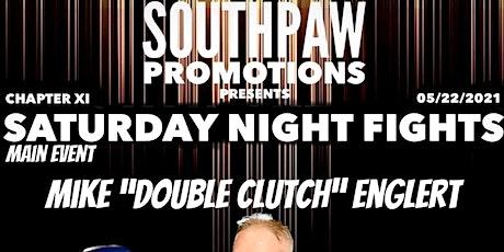 SATURDAY NIGHT FIGHTS tickets