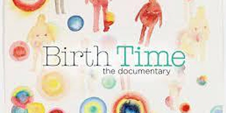 Birth Time Documentary - Macedon Ranges Screening tickets