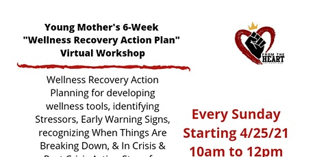 Young Mother's Wellness Recovery Action Plan Virtual Workshop tickets