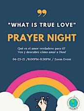 What is true love - Prayer Night tickets