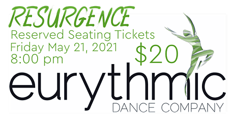 Reserved Seating (Friday 8pm): Eurythmic Dance Company presents RESURGENCE tickets