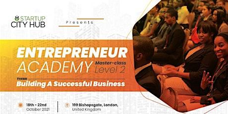Entrepreneur Academy Masterclass Level 2 tickets