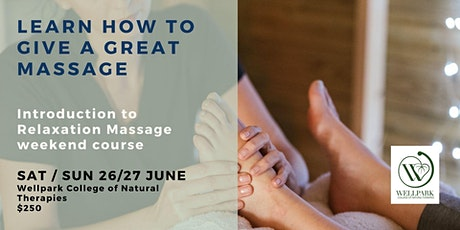 Learn  how to give a  Relaxation Massage Weekend Course in  June tickets