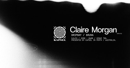 KAPSEL presents: Claire Morgan (Berlin) tickets