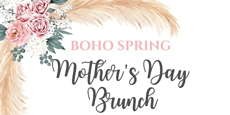 Boho Spring - Mother's Day Brunch tickets