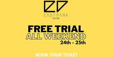 FREE TRIAL WEEKEND - EAST PARK GYM tickets