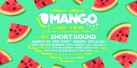 MANGO CLUB - SHORTROUND tickets