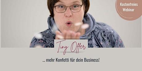 Tiny Offer - digitale Mini-Produkte entwickeln und verkaufen Tickets