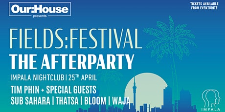 FIELDS FESTIVAL OFFICIAL AFTERPARTY tickets