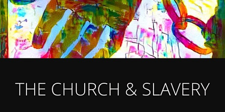 The Church & Slavery Virtual Stage-Play tickets