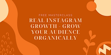 Real Instagram Growth - Grow Your Audience Organically tickets