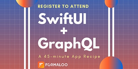 SwiftUI + GraphQL: A 45-minute App Recipe tickets